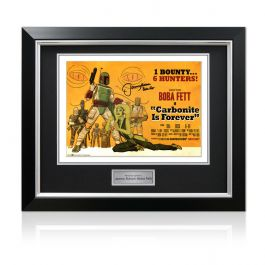 Boba Fett (Jeremy Bulloch) Signed Carbonite Is Forever Poster In Deluxe Frame