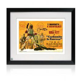 Boba Fett Signed Carbonite Is Forever Poster. Framed